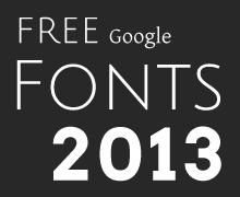 Meine Top 10 Google Webfonts fuer 2013