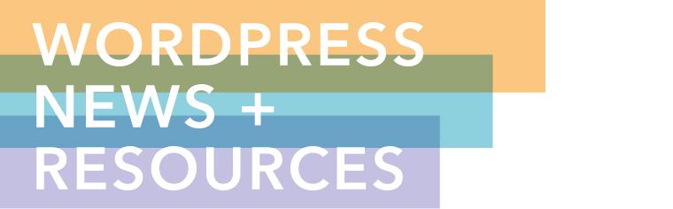 WordPress Resources News