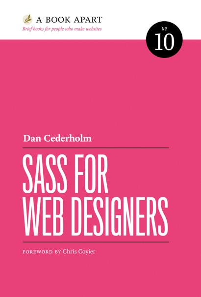 """Sass for Web Designers"" von Dan Cederholm."